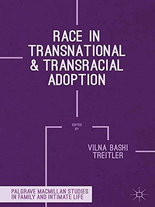 Race in Transnational and Transracial Adoption Vilna Bashi Treitler