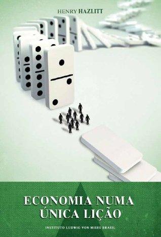 Economia nuna única lição  by  Henry Hazlitt