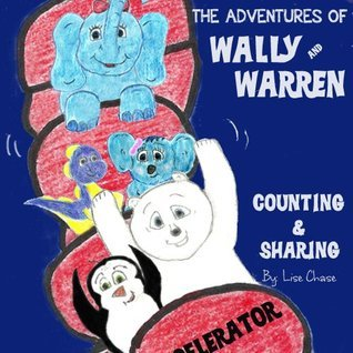 Adventures of Wally and Warren: Counting and Sharing  by  Lise Chase