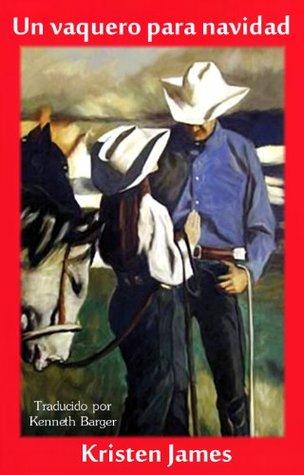 Un vaquero para navidad  by  Kristen James