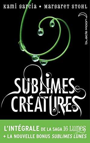 Lintégrale de la saga Sublimes Créatures - 16 Lunes  by  Kami Garcia