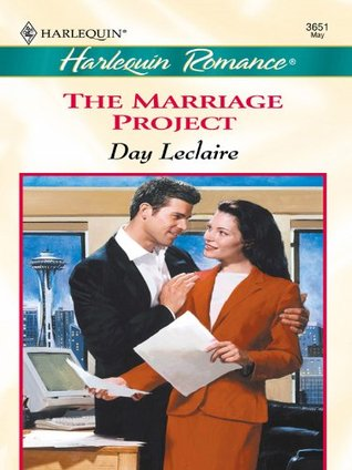 The Marriage Project (Romance, 3651) Day Leclaire