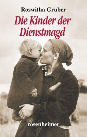 Die Kinder der Dienstmagd (Landfrauen 7)  by  Roswitha Gruber