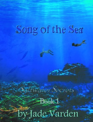 Saltwater Secrets, Book 1: Song of the Sea Jade Varden