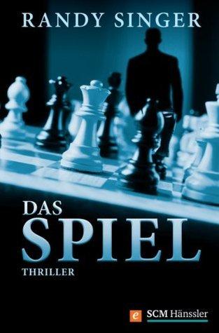 Das Spiel: Thriller  by  Randy Singer