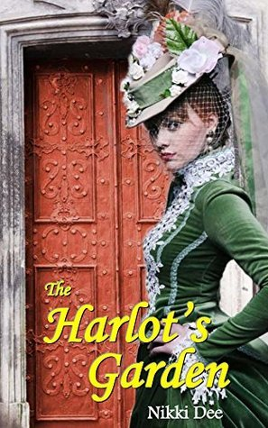 The Harlots Garden (The Sansome Springs Trilogy Book 1) Nikki Dee