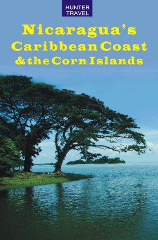 Nicaraguas Caribbean Coast & the Corn Islands  by  Erica Rounsefel