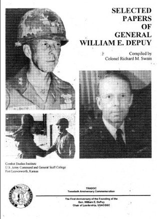 SELECTED PAPERS OF GENERAL WILLIAM E. DEPUY - Part 1  by  Richard M. Swain