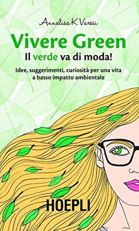 Vivere green  by  Annalisa K. Varesi