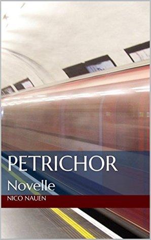 Petrichor: Novelle Nico Nauen