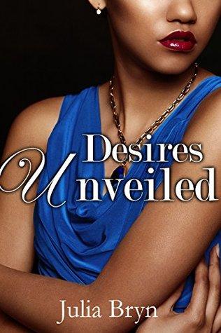 Desires Unveiled (BWWM billionaire BBW erotica) (Billionaires Black Beauty Book 2)  by  Julia Bryn