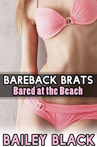 Bared at the Beach (Bareback Brats Book 3) Bailey Black