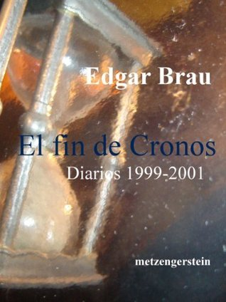 El fin de Cronos  by  Edgar Brau