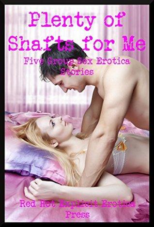 Plenty of Shafts for Me: Five Group Sex Erotica Stories Fran Diaz