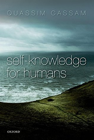 Self-Knowledge for Humans  by  Quassim Cassam
