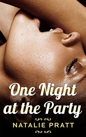 One Night at the Party (One Night Series Book 3) Natalie Pratt