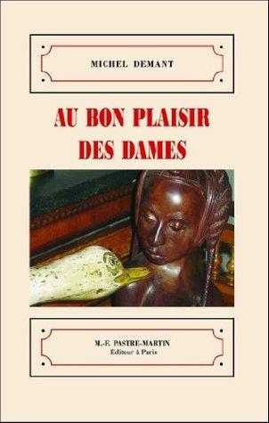 AU BON PLAISIR DES DAMES  by  Marie-Françoise Pastre-Martin