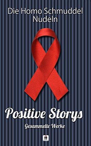 Positive Storys: Gesammelte Werke Karo Stein