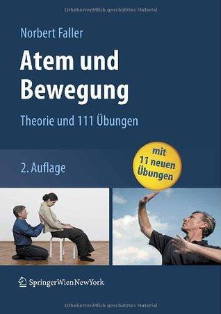 Atem Und Bewegung: Theorie Und 100 Praktische Bungen  by  Norbert Faller
