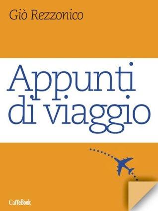Appunti di viaggio (Caffebook)  by  Giò Rezzonico