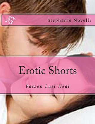 Erotic Shorts (Erotic Short Stories Book 1)  by  Stephanie Novelli
