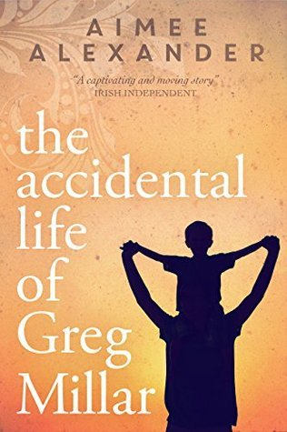 The Accidental Life of Greg Millar  by  Aimee Alexander