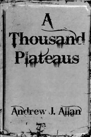A Thousand Plateaus, and other short stories  by  Andrew Allan
