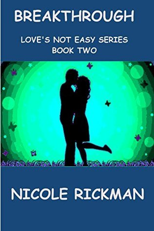 BREAKTHROUGH (Loves Not Easy Series Book 2)  by  Nicole Rickman