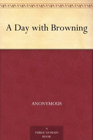 A Day with Browning  by  Anonymous