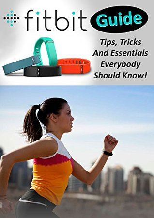 Fitbit Guide: Tips, Tricks And Essentials Everybody Should Know! Vlad Choice