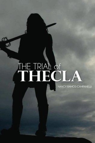 The Trial of Thecla  by  Nancy Ramos-Campanelli