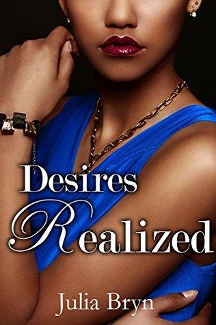 Desires Realized (BWWM BBW billionaire erotica) (Billionaires Black Beauty Book 3) Julia Bryn