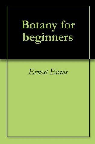 Botany for beginners  by  Ernest Evans