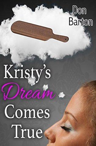Kristys Dream Come True  by  Don Barton