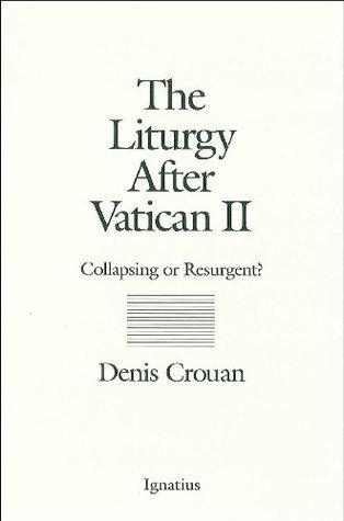 The Liturgy After Vatican II Denis Crouan