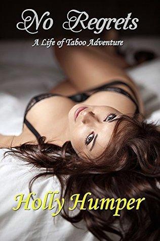 No Regrets (A Forbidden Taboo Romance Novel) Holly Humper