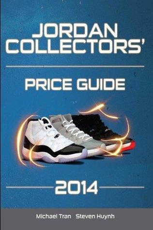 Jordan Collectors Price Guide 2014  by  Michael Tran