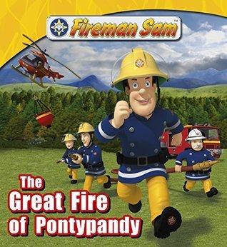 Fireman Sam: The Great Fire of Pontypandy (Fireman Sam Adventure Stories Book 2)  by  HiT Entertainment