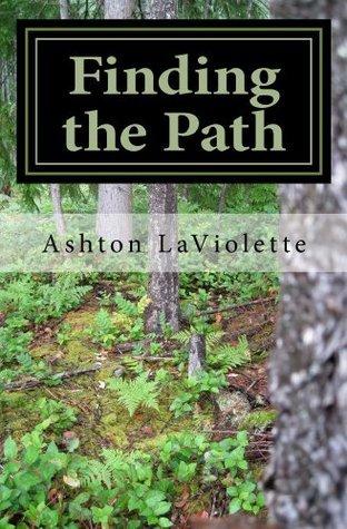 Finding the Path  by  Ashton LaViolette