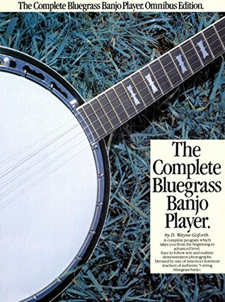 Complete Bluegrass Banjo Player  by  D. Wayne Goforth