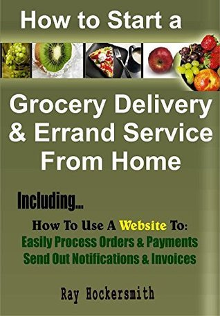 How to Start a Grocery Delivery And Errand Service From Home Ray Hockersmith