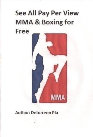 See All Pay Per View MMA & Boxing for Free Online Detorreon Pla
