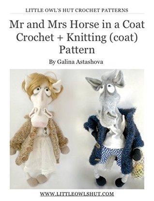 Mrs and Mr Horse in a coat Crochet + Knitting (coat) Pattern Amigurumi toy Galina Astashova