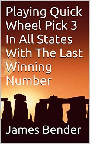 Playing Quick Wheel Pick 3 In All States With The Last Winning Number  by  James Bender