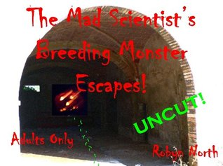 The Mad Scientists Breeding Monster Escapes! Robyn North