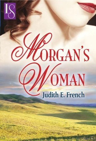 Morgans Woman: A Loveswept Classic Romance Judith French