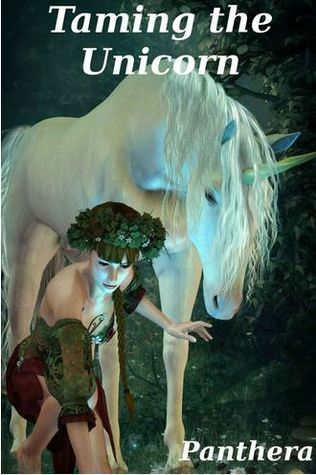 Taming The Unicorn (Paranormal Shifter Unicorn Fairy Tale Erotica) Panthera