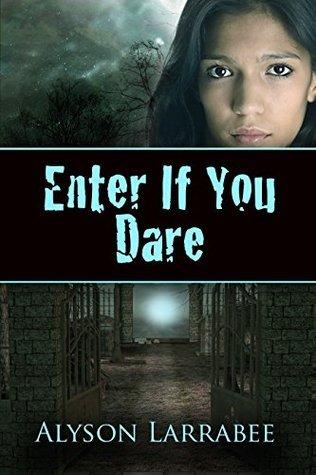 Enter if You Dare Alyson Larrabee