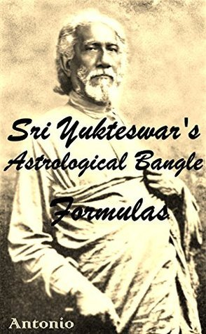 Sri Yukteswars Astrological Bangle Formulas  by  Antonio