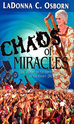 Chaos of Miracles  by  LaDonna Osborn